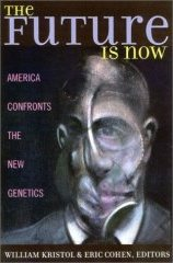 The Future is Now: America Confronts the New Genetics