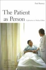 The Patient as Person. Exploration in Medical Ethics